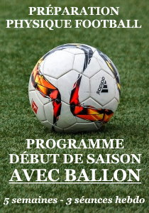 PREPARATION PHYSIQUE FOOTBALL DEBUT DE SAISON avec ballon